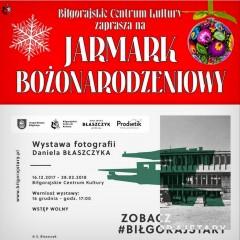 """Wystawa """"Stary Biłgoraj"""" ijarmark bożonarodzeniowy"""