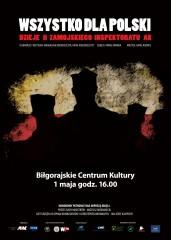 """""""Wszystko dla Polski..."""" do zobaczenia wBiłgoraju"""