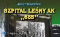"""Powstała książka oszpitalu leśnym """"665"""""""